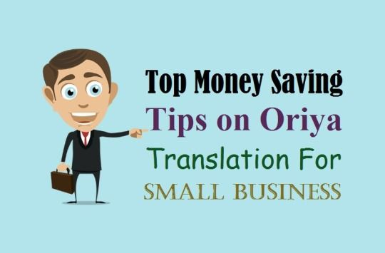 Top Money Saving Tips on #Oriya_Translation for #SmallBusiness  #Oriya #language #translation