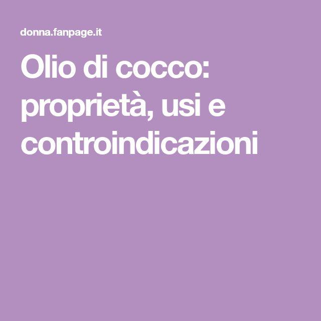 Olio di cocco: proprietà, usi e controindicazioni