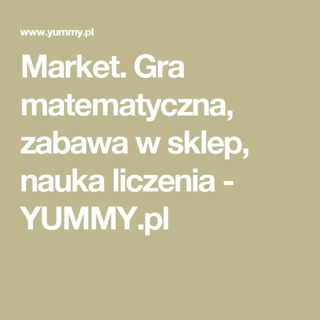 Market. Gra matematyczna, zabawa w sklep, nauka liczenia - YUMMY.pl