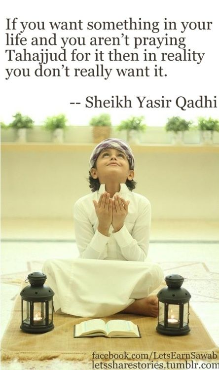 Tahajjud From the collection: Islamic Yasir Qadhi Quotes (210 items)Originally found on: letssharestories
