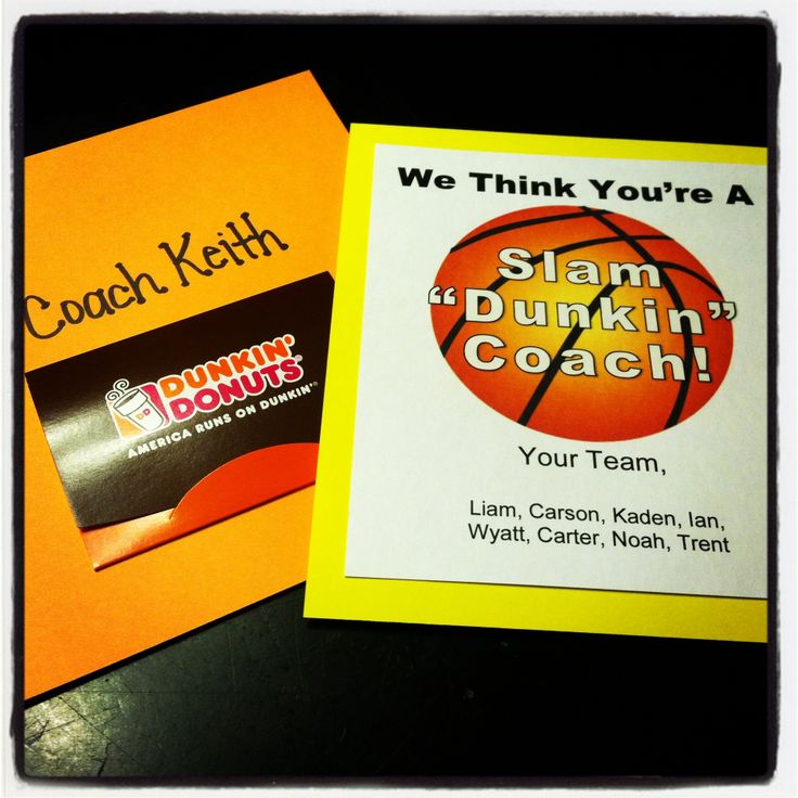 """Perfect gift for my boys' basketball coach!  """"Slam Dunkin Coach"""" with a Dunkin Donuts gift card."""
