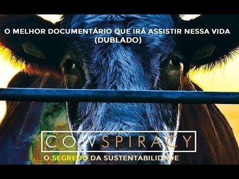 Cowspirancy Dublado O Melhor Documentario Que Ira Assistir