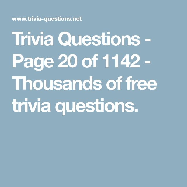 Trivia Questions - Page 20 of 1142 - Thousands of free trivia questions.
