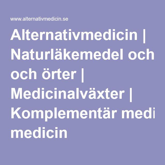 Alternativmedicin | Naturläkemedel och örter | Medicinalväxter | Komplementär medicin