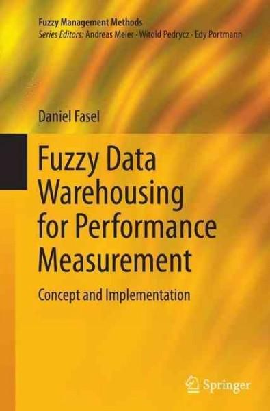 Fuzzy Data Warehousing for Performance Measurement: Concept and Implementation