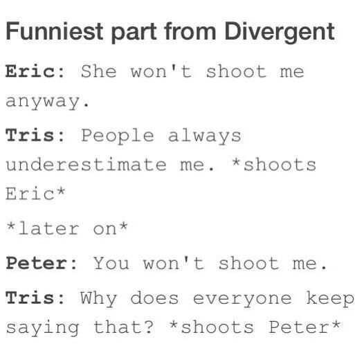~Divergent~ ~Insurgent~ ~Allegiant~ So true feel bad for tris but that underestimating is what kept her alive