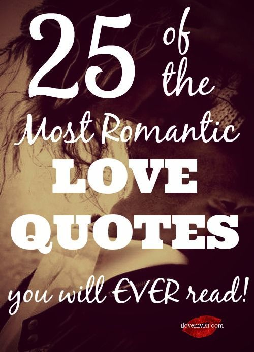 The 25 Most Romantic Love Quotes You Will Ever Read