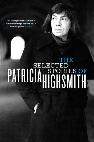 Patricia Highsmith: Selected Stories POLICIAL