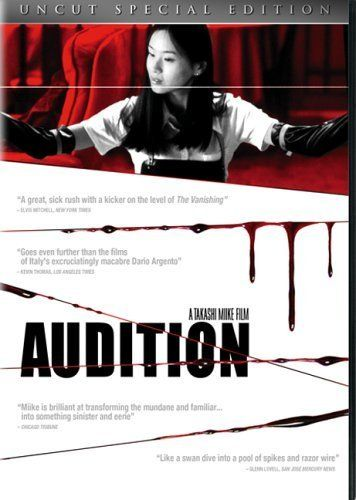 Audition (1999) Japanese (Truly one of the most horrifying movies I've ever seen. I couldn't watch it to the end the first time I tried, and I have seen a LOT of horror movies)