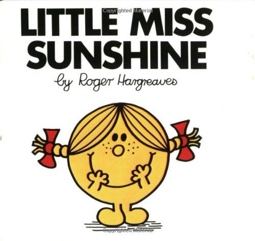 Little Miss Sunshine (Mr. Men and Little Miss) by Roger Hargreaves http://smile.amazon.com/dp/0843178167/ref=cm_sw_r_pi_dp_vPrtvb0BWX235