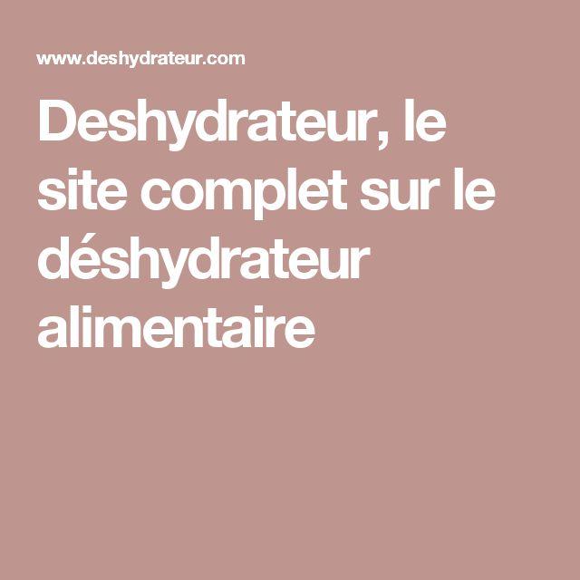 Deshydrateur, le site complet sur le déshydrateur alimentaire
