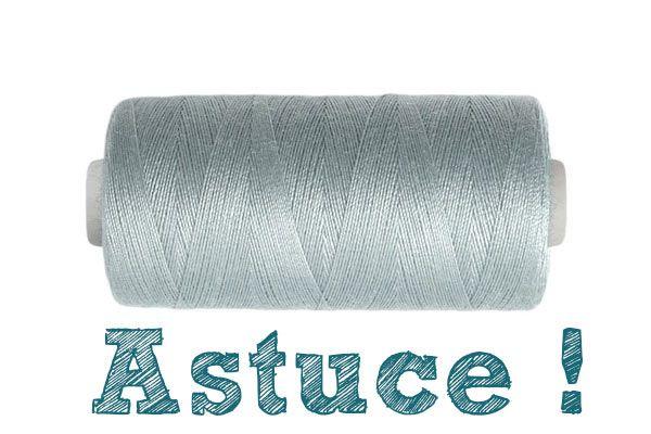 Truc de couturière : quand on n'a pas la bonne couleur de fil, utiliser du fil gris clair, plus neutre que du blanc.