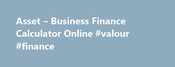 Asset – Business Finance Calculator Online #valour #finance http://finances.remmont.com/asset-business-finance-calculator-online-valour-finance/  #wesbank finance calculator # Business Finance Calculator Health Credit Policy Cover for death or disability. The Health Credit Policy will pay out the full outstanding amount on the finance agreement in the event of the death or permanent disability of a business partner or director. The death benefit is valid up to the age of […]