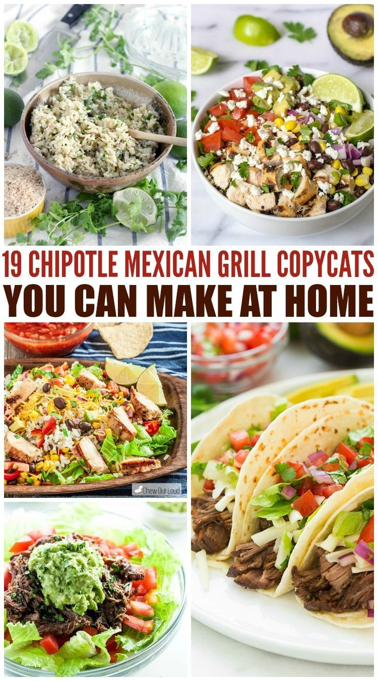 19 Chipotle Mexican Grill Copycats You Can Make At Home  --  There is just something about Mexican food that makes me happy. The flavors of most dishes literally make my mouth do a happy dance.