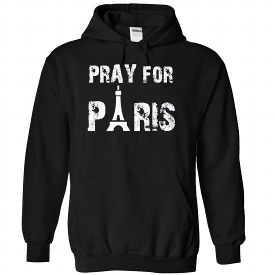 Pray for Paris T Shirts, Hoodies, Sweatshirts. CHECK PRICE ==► https://www.sunfrog.com/LifeStyle/Pray-for-Paris-2362-Black-Hoodie.html?41382