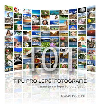 101 tipů pro lepší fotografie