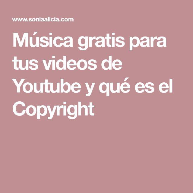 Música gratis para tus videos de Youtube y qué es el Copyright
