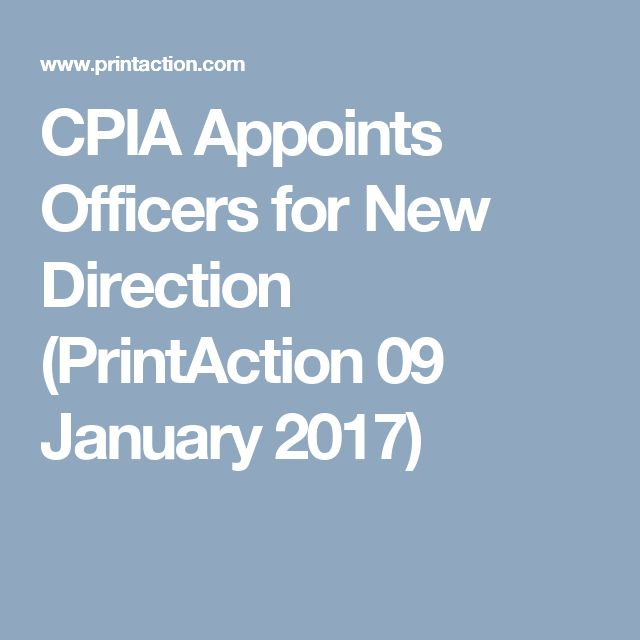 CPIA Appoints Officers for New Direction (PrintAction 09 January 2017)