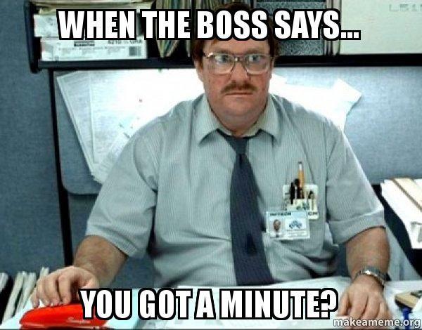 17 Boss Memes You Won T Stop Laughing At Class Memes