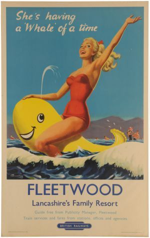She's Having a Whale of A Time : FLEETWOOD : Lancashire's Family Resort : British Railways.