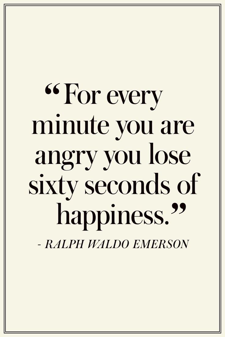"""Ralph Waldo Emerson: """"For every minute you are angry you lose sixty seconds of happiness."""" The Best Quotes On Happiness - TownandCountryMag.com"""