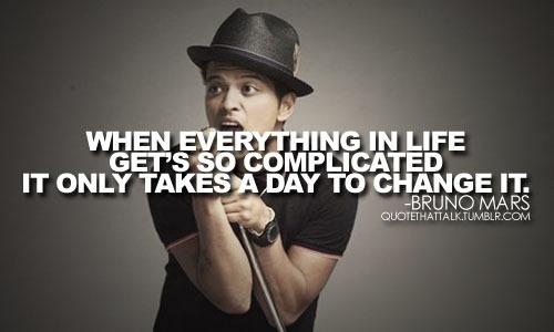 Bruno Mars quote. #Truth