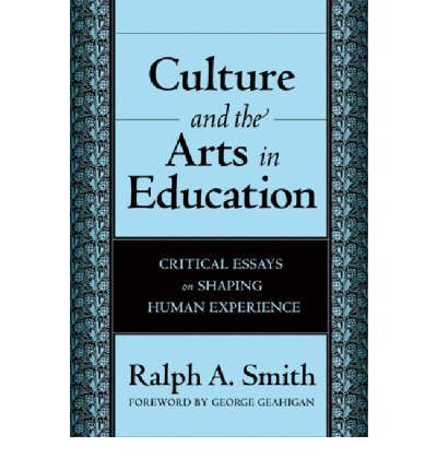 #newbook: Culture and the Arts in Education : Critical Essays on Shaping Human Experience./ Smith, R.  http://solo.bodleian.ox.ac.uk/OXVU1:LSCOP_OX:oxfaleph020685100
