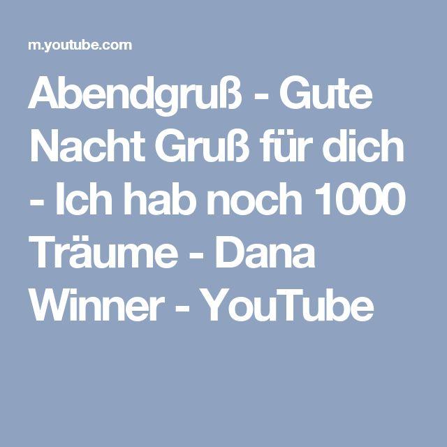 Abendgruß - Gute Nacht Gruß für dich -  Ich hab noch 1000 Träume -  Dana Winner - YouTube