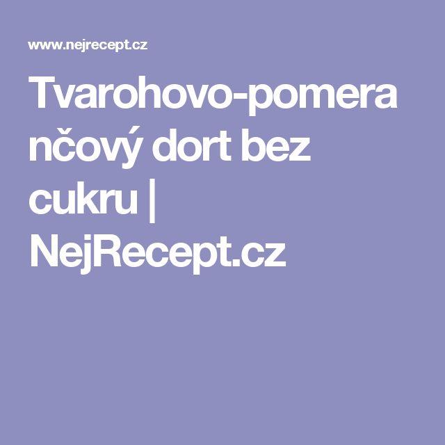 Tvarohovo-pomerančový dort bez cukru | NejRecept.cz