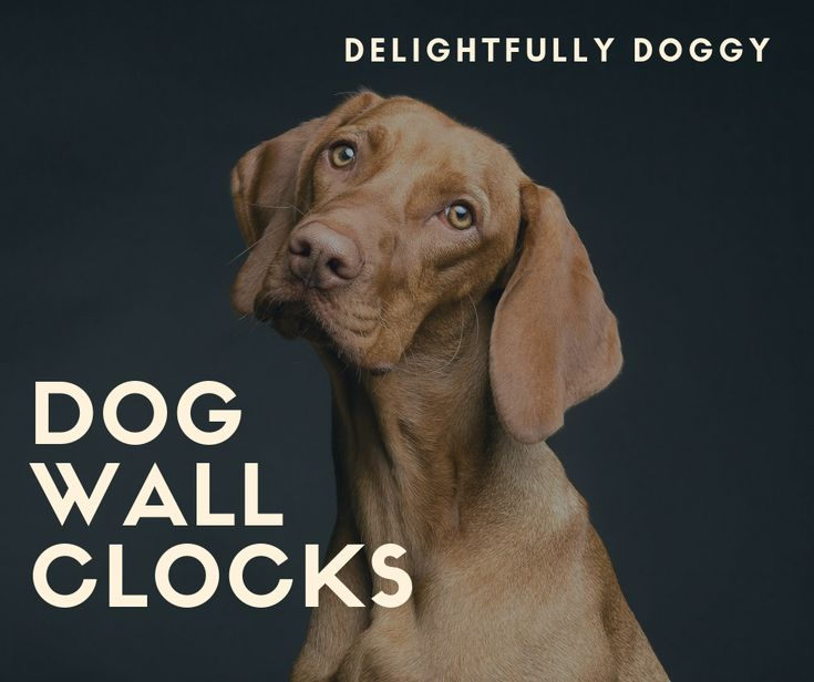 Doggone Dog Wall Clocks Show Our Love For Our Best Furry