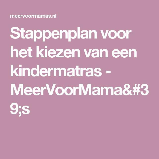 Stappenplan voor het kiezen van een kindermatras - MeerVoorMama's