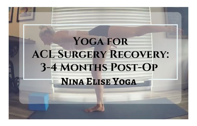 Yoga for ACL Surgery Recovery - 2-4 months post op!