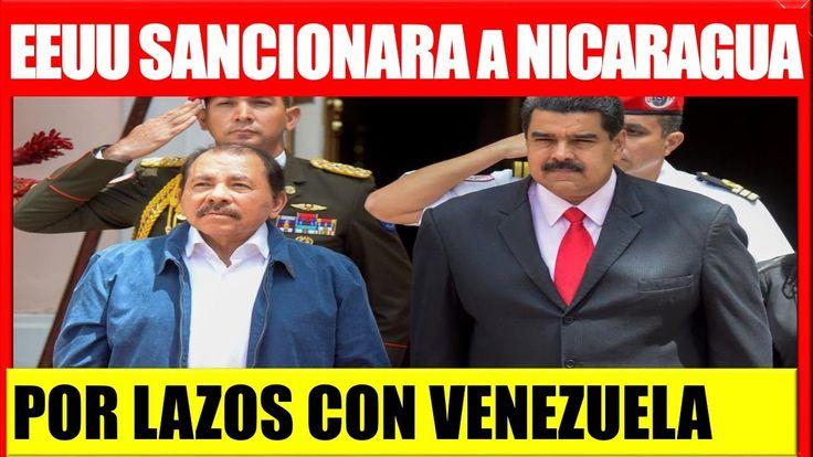 Noticias de Ultima Hora de Venezuela EEUU sancionara a Nicaragua por lazos con venezuela #venezuela
