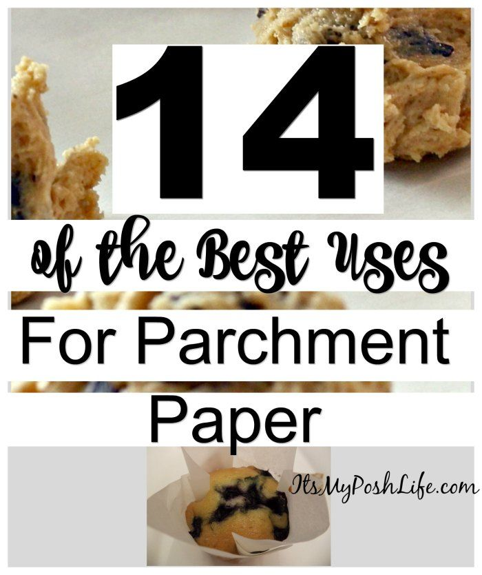 14 of the Best Uses for PARCHMENT PAPER