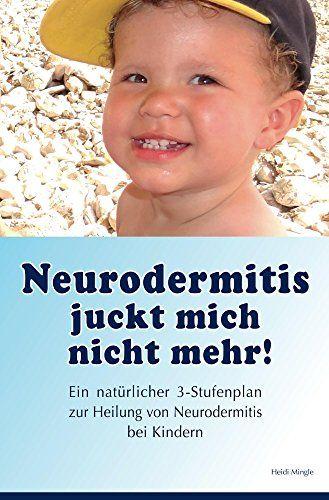 Neurodermitis juckt mich nicht mehr! - http://kostenlose-ebooks.1pic4u.com/2014/10/10/neurodermitis-juckt-mich-nicht-mehr/