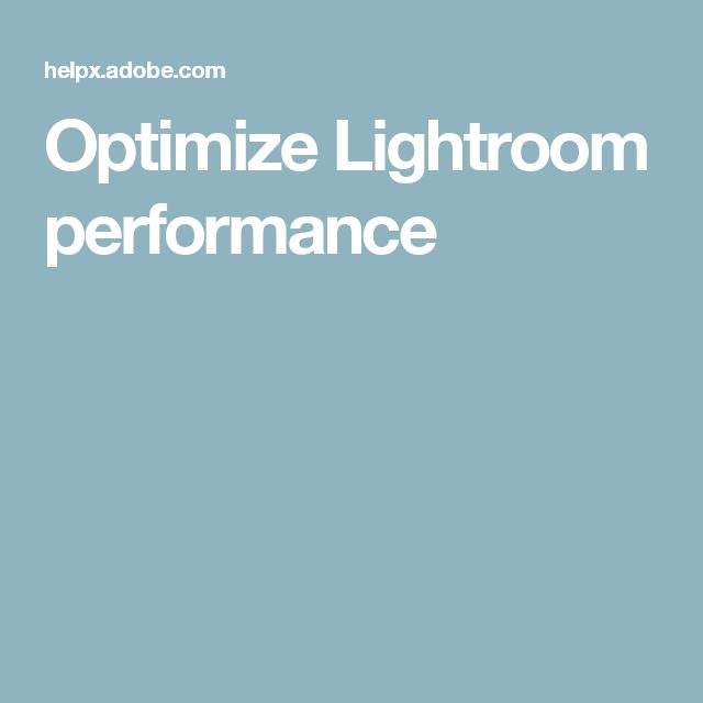 Optimize Lightroom performance