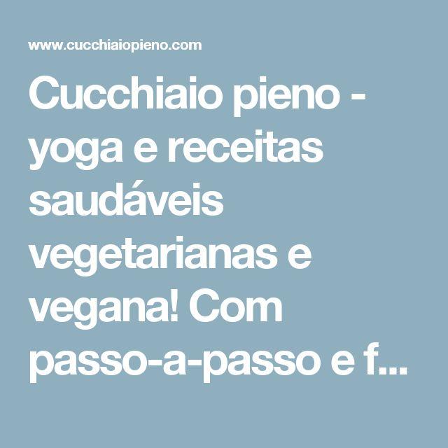 Cucchiaio pieno - yoga e receitas saudáveis vegetarianas e vegana! Com passo-a-passo e fotografia.: Pudim de maria mole