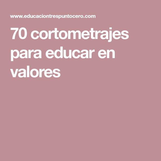 70 cortometrajes para educar en valores