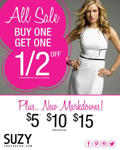Check out Suzy Shier's great promotion going on in store BUY ONE GET ONE ½ OFF on Sale Merchandise!!