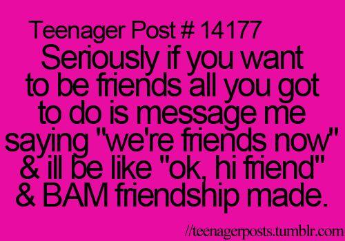 true ♡ hey i'd like to be friends