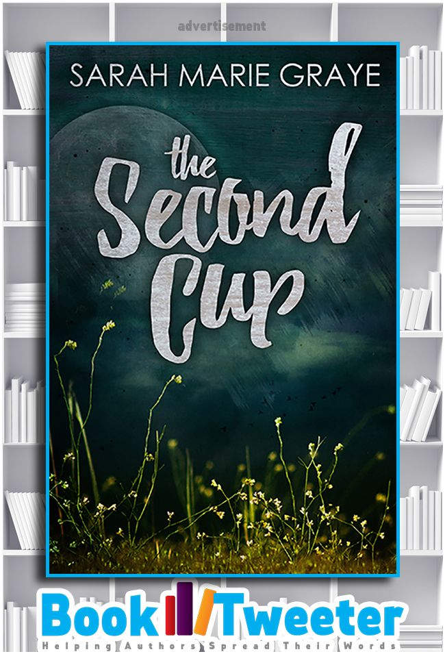 """The Second Cup"" by Sarah Marie Graye is in the BookTweeter bookstore. #bktwtr"