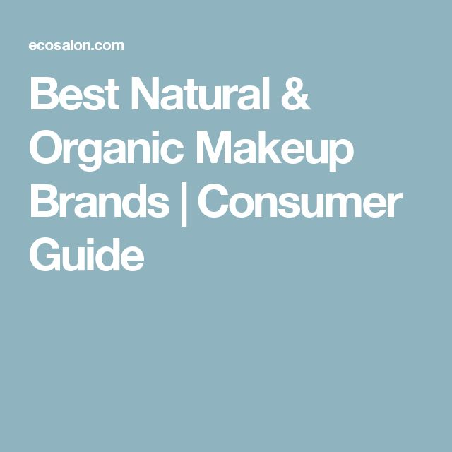 Best Natural & Organic Makeup Brands | Consumer Guide
