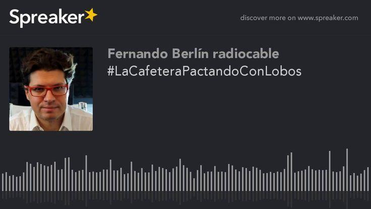 #LaCafeteraPactandoConLobos