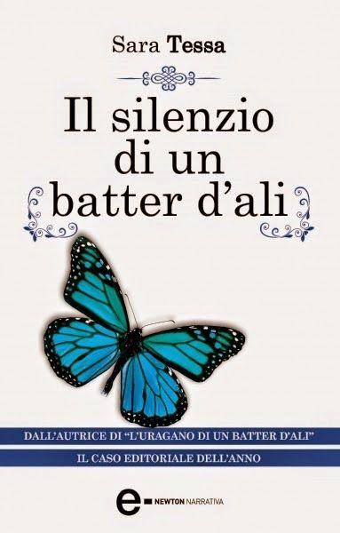 """""""Leggere è... Sognare"""": """"Il Silenzio di un batter d' ali""""  di Sara Tessa"""