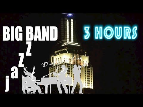 Jazz and Big Band: 3 Hours of Big Band Music and Big Band Jazz Music Video Collection - YouTube