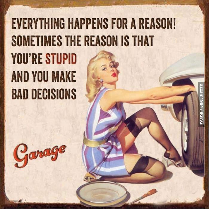 Everything happens for a reason. Sometimes the reason is ...