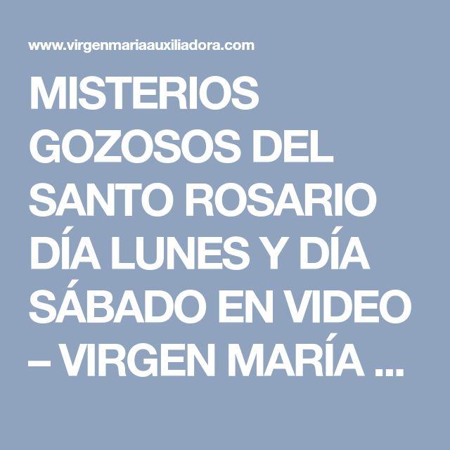 MISTERIOS GOZOSOS DEL SANTO ROSARIO DÍA LUNES Y DÍA SÁBADO EN VIDEO – VIRGEN MARÍA AUXILIADORA