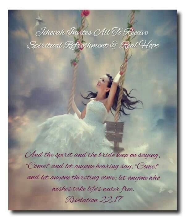 """And the spirit and the bridekeep on saying,  """"Come!"""" and let anyone hearing say, """"Come!""""  and let anyone thirsting come;let anyone who  wishes take life's water free. Revelation 22:17"""