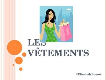 $ This  PowerPoint Presentation contains 45 slides of French clothing vocabulary with corresponding images.