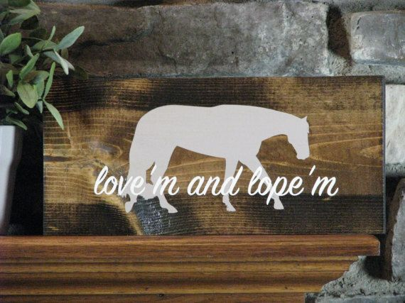 Western Pleasure Horse, Rustic Wooden Sign, Gift for Equestrian, Farm and Ranch, Barn Signs, Horse Decor, Equestrian Decor, Love'm & Lope'm